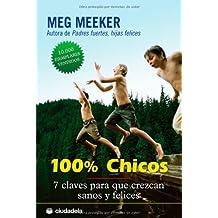 100% Chicos: 7 claves para que crezcan sanos y felices (Vida práctica) (Spanish Edition)