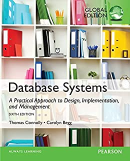 Database Systems: A Practical Approach to Design, Implementation, and Management, Global Edition by [Connolly, Thomas, Begg, Carolyn]