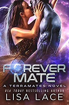 Forever Mate: A Science Fiction Alien Romance by [Lace, Lisa]