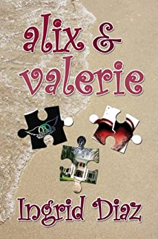 [Diaz, Ingrid]のAlix & Valerie (English Edition)