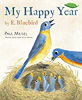 My Happy Year by E.Bluebird (A Nature Diary)