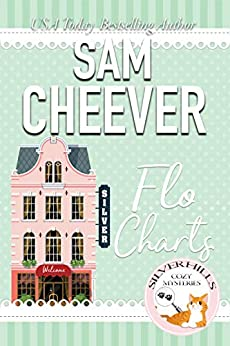 Flo Charts (Silver Hills Cozy Mysteries Book 1) by [Cheever, Sam]