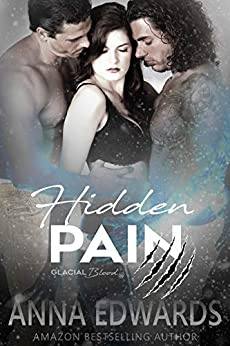Hidden Pain (The Glacial Blood Book 5) by [Edwards, Anna]