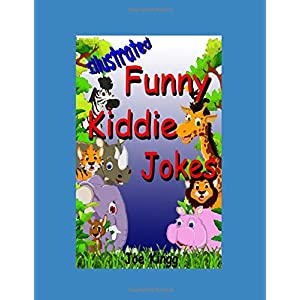 Funny Kiddie Jokes: 101 Illustrated Children's Jokes, Meet the Cute and Funny Animals.