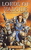 Lords of Valour (Warhammer Novels)