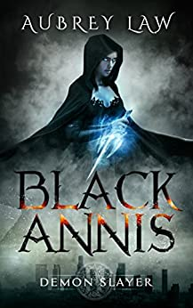 Black Annis 2: Demon Slayer (Revenge of the Witch) by [Law, Aubrey]