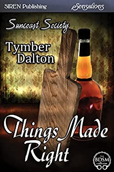Things Made Right [Suncoast Society] (Siren Publishing Sensations) by [Dalton, Tymber]