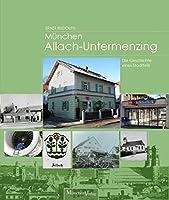 Muenchen Allach-Untermenzing: Die Geschichte eines Stadtteils