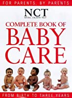 Complete Book of Babycare (National Childbirth Trust Guides)