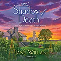 The Shadow of Death (A Sister Agatha and Father Selwyn Mystery)