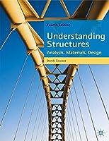 UNDERSTANDING STRUCTURES : ANALYSIS, MATERIALS, DESIGN