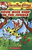 Four Mice Deep in the Jungle (Geronimo Stilton)