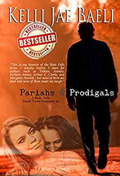 Pariahs & Prodigals (Rain Falls Series #3) by [Baeli, Kelli Jae]