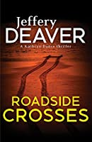 Roadside Crosses: Kathryn Dance Book 2 (Kathryn Dance thrillers)