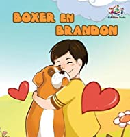 Boxer en Brandon (Dutch Language Children's Story): Dutch Kids Book (Dutch Bedtime Collection)