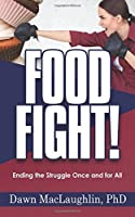 Food Fight!: Ending the Struggle Once and for All