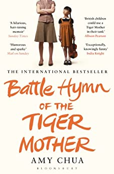 Battle Hymn of the Tiger Mother by [Chua, Amy]