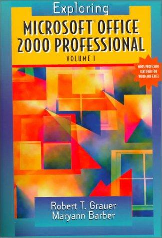 Exploring Microsoft Office Professional 2000, Volume I (Exploring Microsoft Office 2000 Series)