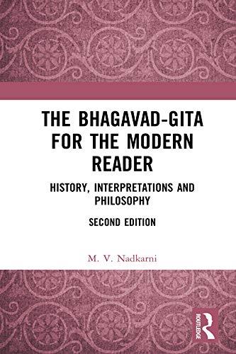The Bhagavad-Gita for the Modern Reader: History, Interpretations and Philosophy (English Edition)