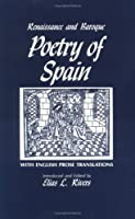Renaissance and Baroque Poetry of Spain: With English Prose Translations