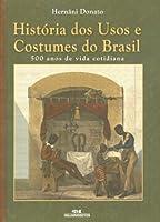 História Dos Usos E Costumes Do Brasil