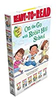 On the Go with Robin Hill School!: The First Day of School; The Playground Problem; Class Picture Day; Dad Goes to School; First-Grade Bunny; Wash Your Hands!
