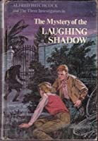 Alfred Hitchcock and the Three Investigators in the Mystery of the Laughing Shadow
