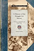 History of the Struggle for Slavery Ext: From the Declaration of Independence to the Present Day (Civil War)