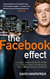 The Facebook Effect: The Real Inside Story of Mark Zuckerberg and the World's Fastest Growing Company