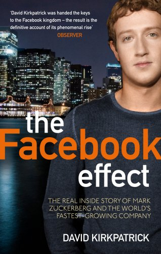 The Facebook Effect: The Real Inside Story of Mark Zuckerberg and the World's Fastest Growing Companyの詳細を見る