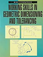 Working Skills in Geometric Dimensioning and Tolerancing