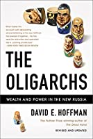The Oligarchs: Wealth And Power In The New Russia by David E. Hoffman(2011-09-13)