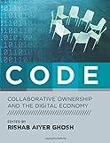 CODE: Collaborative Ownership and the Digital Economy (Leonardo Book Series)