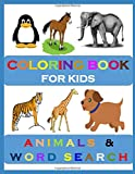Coloring Books for Kids: Animals and Word Search : Age 6-12 : Girls and Boys : Large Print (01)