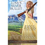 Love's Silver Bullet (Silver Lining Ranch Series)