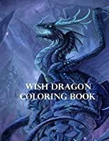 Wish Dragon Coloring Book: Amazing Coloring Book Based on 2019 Cartoon