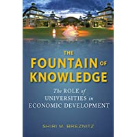 The Fountain of Knowledge: The Role of Universities in Economic Development (Innovation and Technology in the World Economy)