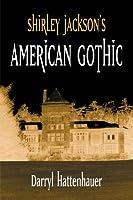 Shirley Jackson»s American Gothic