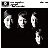 Norwegian Wood: Beatles Classic by 1966 Quartet (2010-11-23)