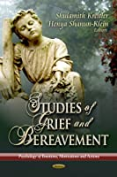 Studies of Grief and Bereavement (Psychology of Emotions, Motivations and Actions)