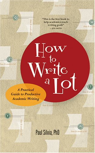 How to Write a Lot: A Practical Guide to Productive Academic Writing (Lifetools: Books for the General Public)