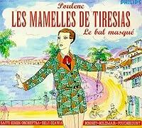 Poulenc: Les mamelles de Tiresias / Le bal masque