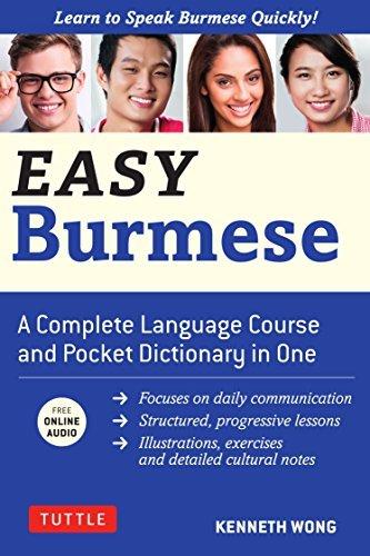 Easy Burmese: Learn to Speak Burmese Quickly (Fully Romanized, Free Online Audio and English - Burmese & Burmese - English Dictionary)