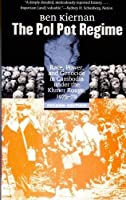 The Pol Pot Regime: Race, Power, and Genocide in Cambodia under the Khmer Rouge, 1975–79; Second Edition (Yale Nota Bene)