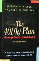 The 401(K) Plan Management Handbook: A Guide for Sponsors and Their Advisors