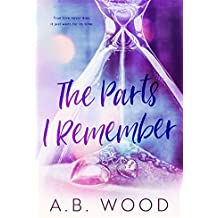 The Parts I Remember: A Second Chance Romance