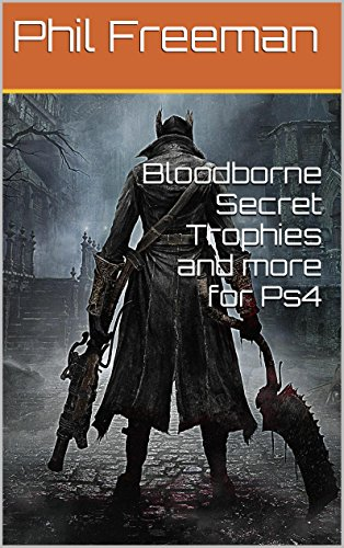 Bloodborne Secret Trophies and more for Ps4 (English Edition)