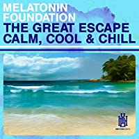 Great Escape - Calm, Cool & Chill