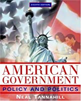 American Government: Policy and Politics (8th Edition)