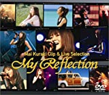 "Mai Kuraki Clip & Live Selection""My Reflection"""